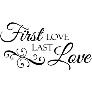 First and Last Loves